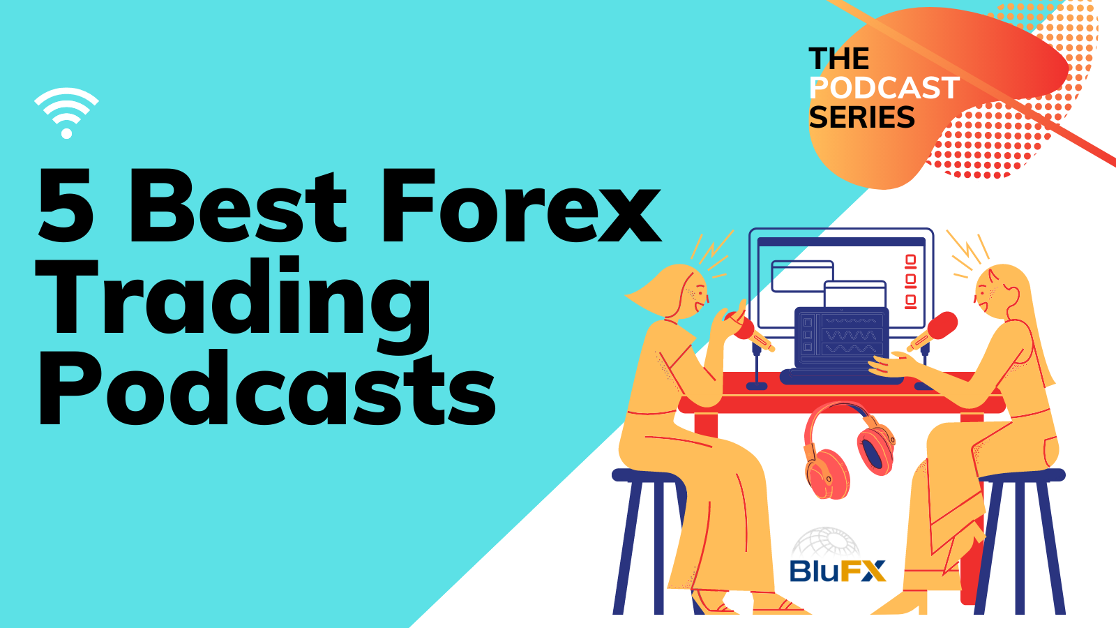 5 Best Forex Trading Podcasts