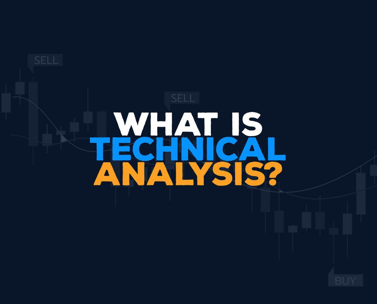 WHAT IS TECHNICAL ANALYSIS
