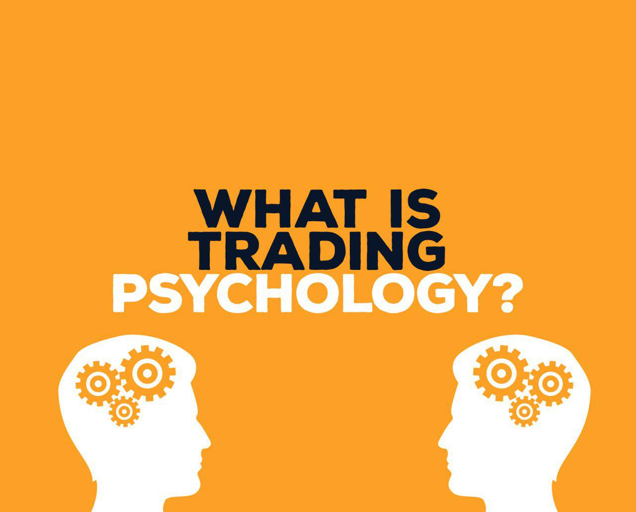 WHAT IS TRADING PYCHOLOGY