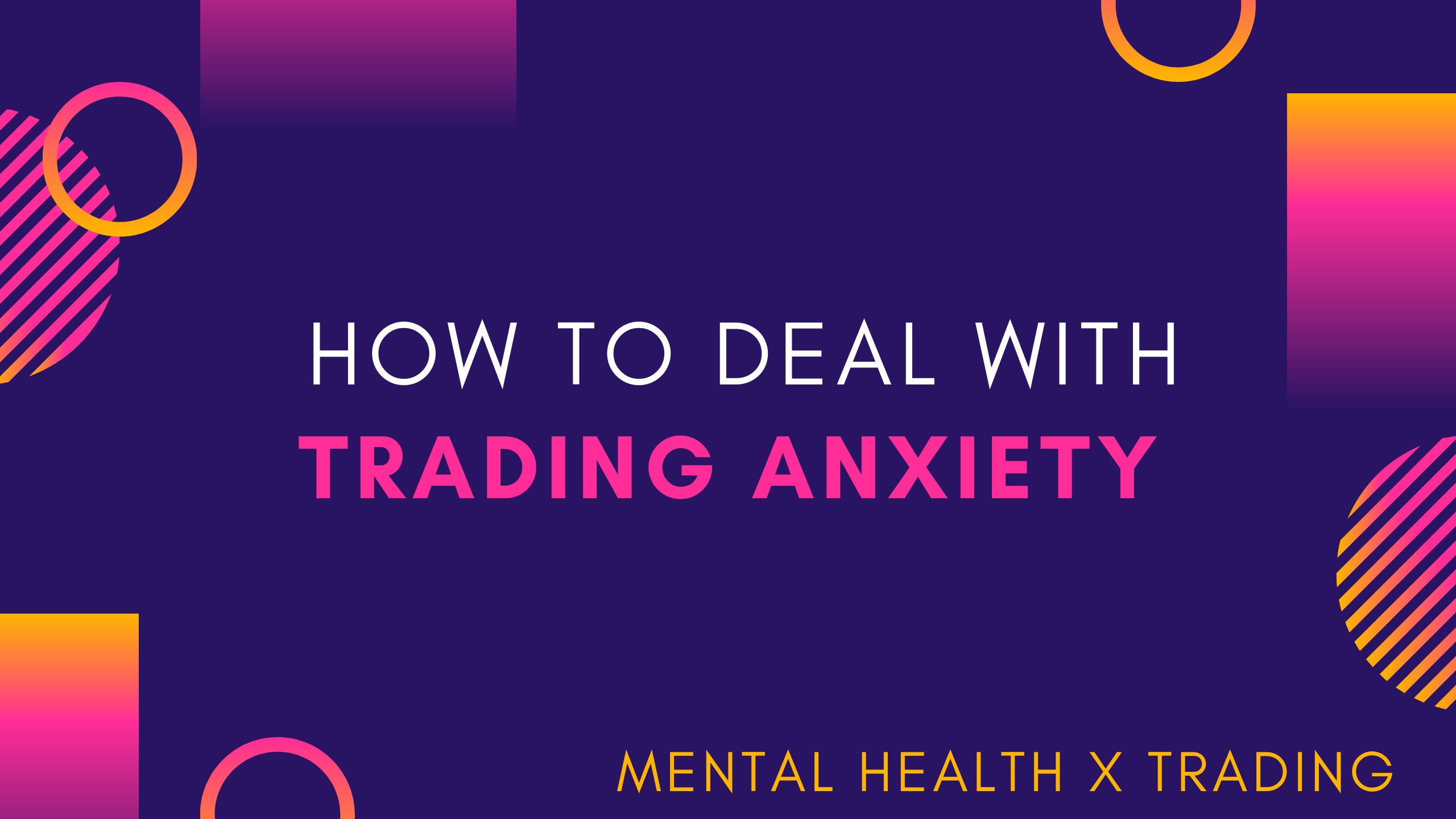 how to deal with trading anxiety