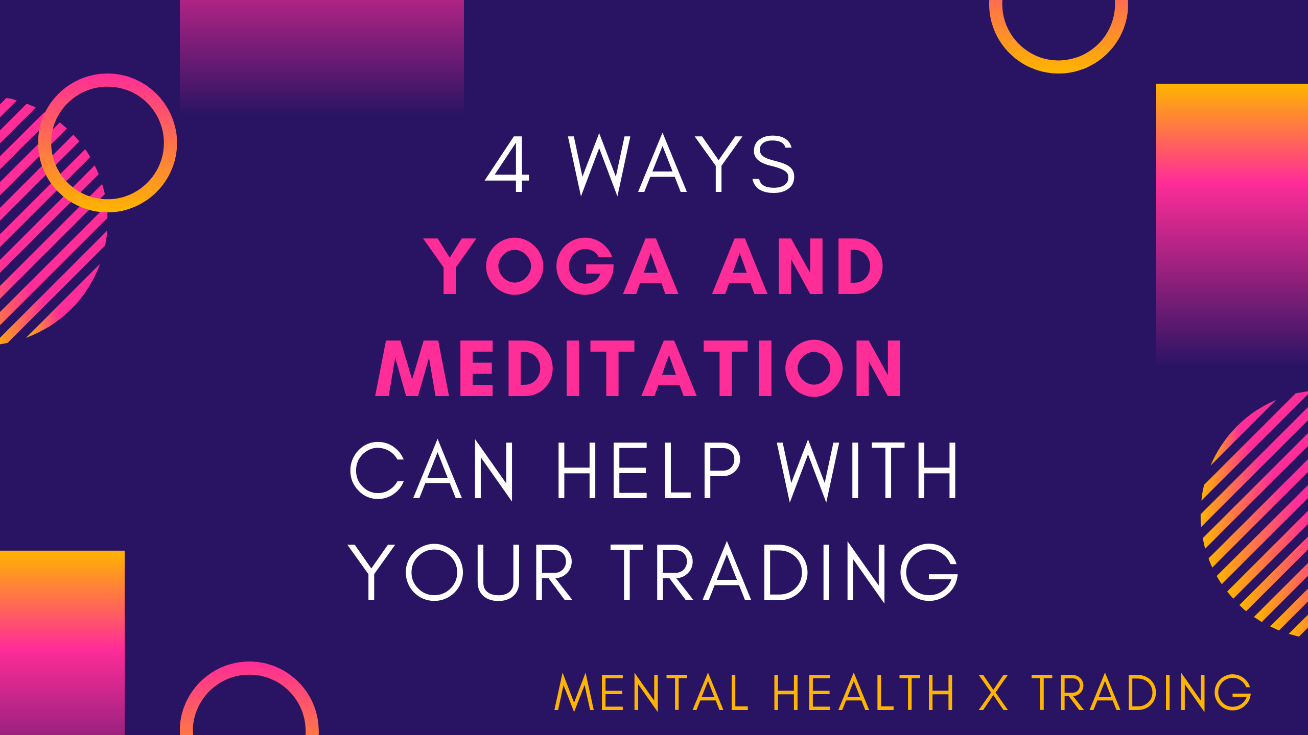 yoga and meditation can help with trading